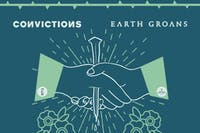 Convictions & Earth Groans