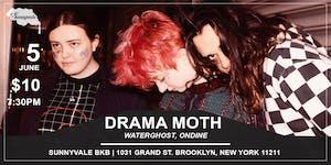 Drama Moth, Waterghost, Ondine