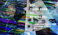 ESSi, Period Bomb, Oof, Opening Bell