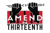 Amend the 13th! An Event to End Mass Incarceration