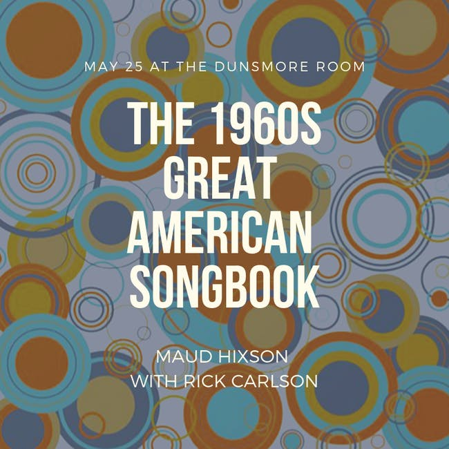 Maud Hixson Presents The 1960s Great American Songbook