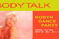 Body Talk: Robyn Dance Party