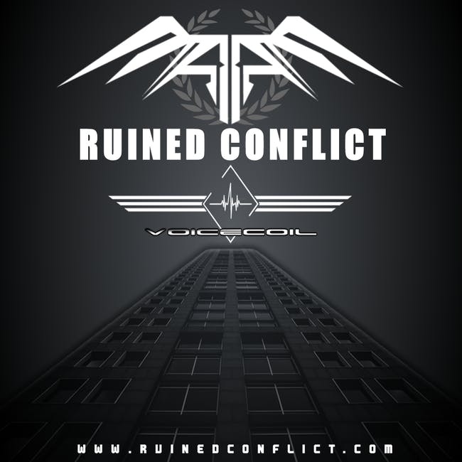 Ruined Conflict & Voicecoil