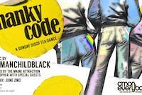 Hanky Code *A Sunday Disco Tea Dance*