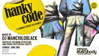 Hanky Code *A Sunday Disco Tea Dance*