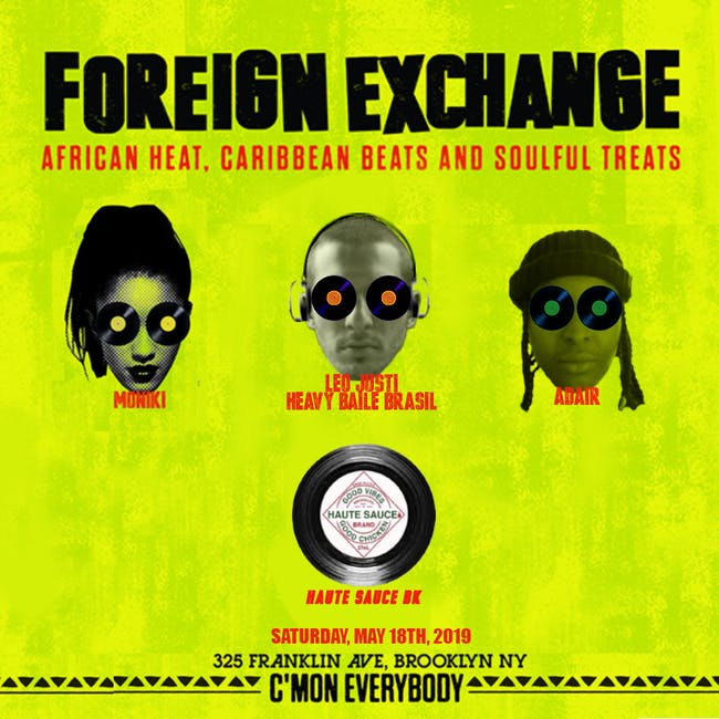 Foreign Exchange with Moniki, Adair & Leo Justi