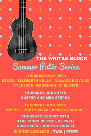 Tha writas Block Summer Patio series Ft. Smith T. and Mikey Silas