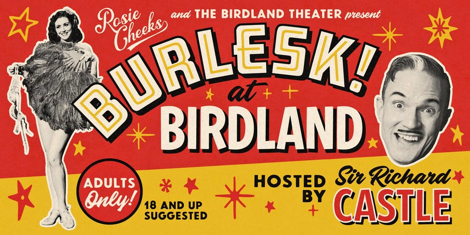 BURLESK! at BIRDLAND Hosted by Sir Richard Castle
