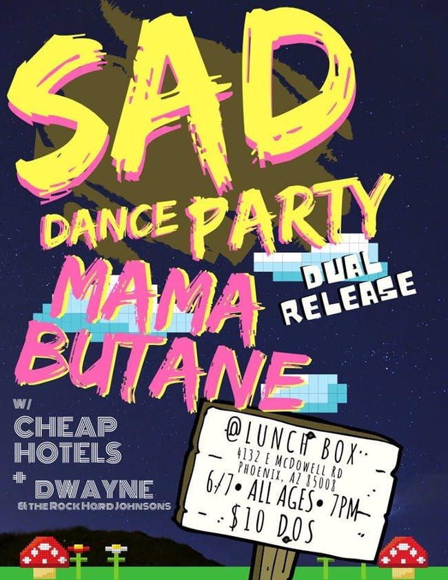 SAD DANCE PARTY + MAMA BUTANE - Dual Release