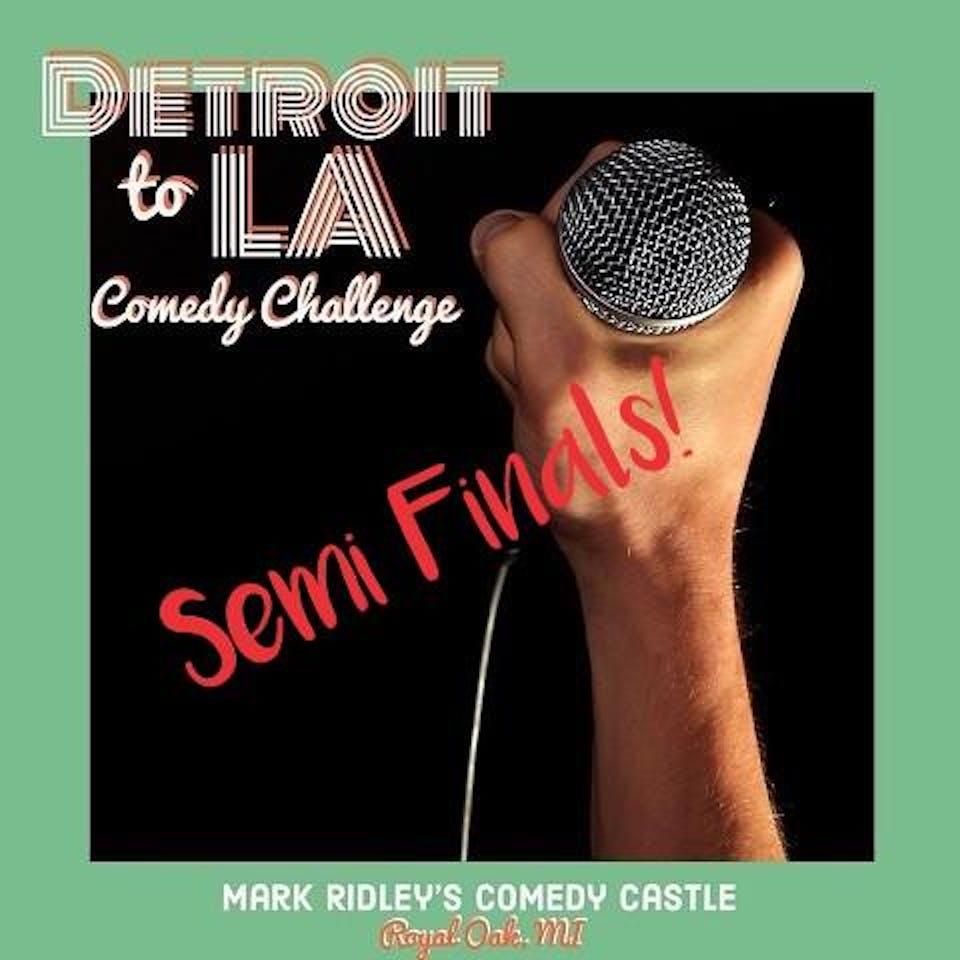 Detroit to LA Comedy Challenge - SEMI FINALS - Special Event