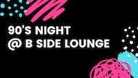 90'S Night at B Side Lounge
