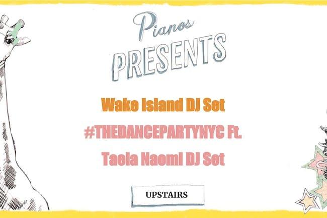 Wake Island DJ Set, #THEDANCEPARTYNYC ft. DJ Taela Naomi (FREE)