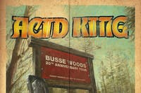 ACID KING 'BUSSE WOODS' 20TH ANNIVERSARY TOUR 2019