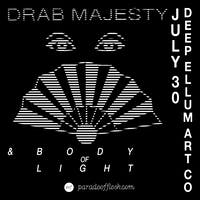DRAB MAJESTY • Body of Light