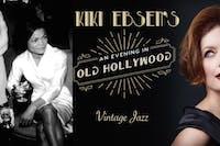 "Kiki Ebsen: ""An Evening in Old Hollywood"""