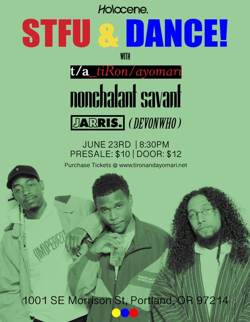 STFU & DANCE w/ TiRon & Ayomari, Nonchalant Savant, JR Jarris & Devonwho