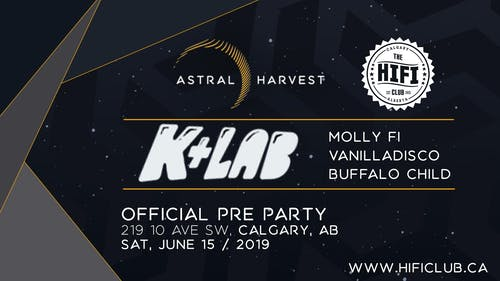 Astral Harvest Pre Party: Calgary w/ K+Lab