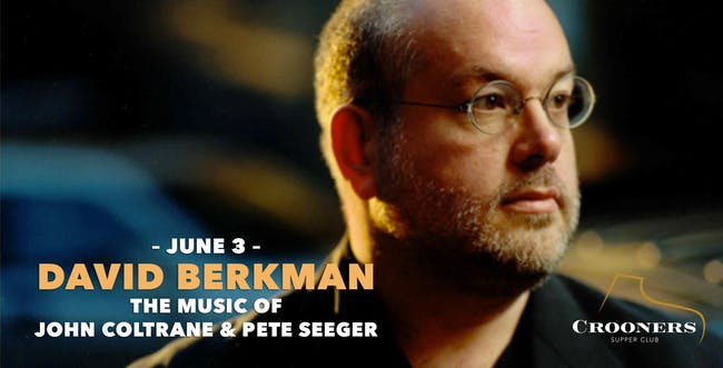 David Berkman Solo Piano: The Music of John Coltrane and Pete Seeger