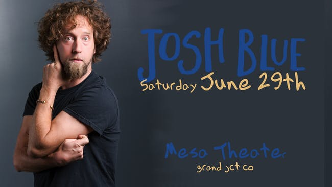 Comedian Josh Blue at Mesa Theater