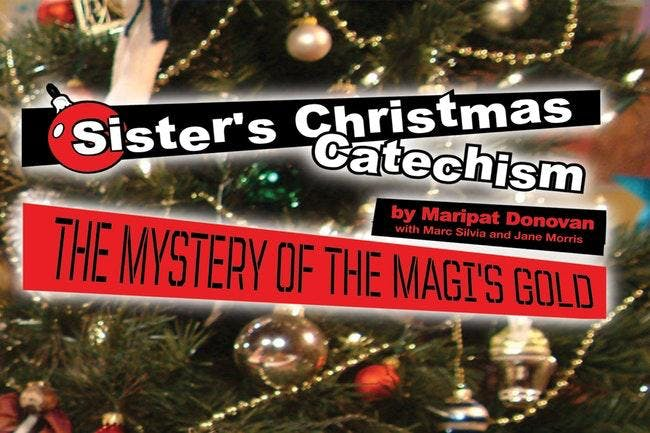 Sister's Christmas Catechism - LOW TICKET ALERT!