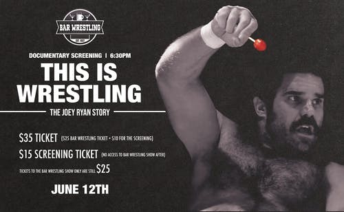 "Documentary Screening of ""This Is Wrestling - The Joey Ryan Story"""