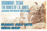 Goodnight, TX / The Bones of J.R. Jones / Jason Patrick Meyers