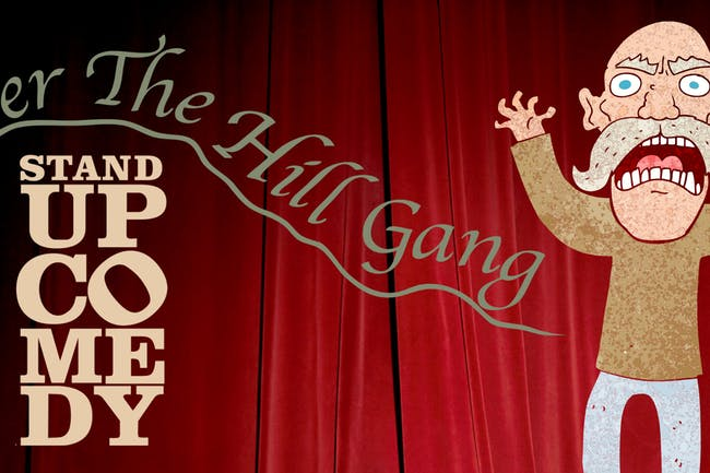 The Over-the-Hill Gang Stand Up Comedy Show!!!