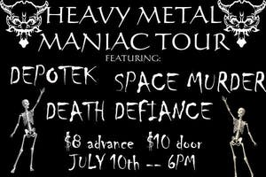 Heavy Metal Maniac Tour with Depotek, Space Murder, and Death Defiance