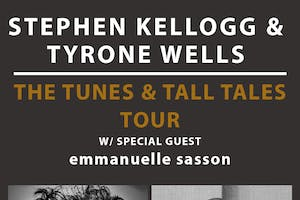 Stephen Kellogg & Tyrone Wells: The Tunes & Tall Tales Tour