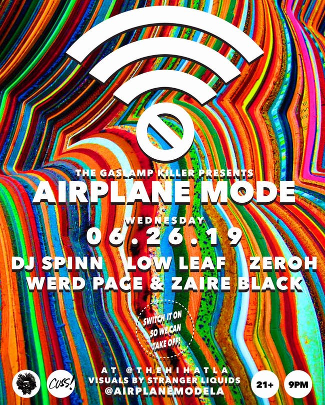 Airplane Mode Residency ft. Low Leaf, Zeroh, Werdpace, The Gaslamp Killer