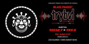 TRYBVL - The Party | (DanceAfrica) Featuring Guest DJ Oscar P