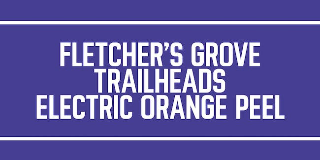 Free Show @ Tbird: Fletcher's Grove / Trailheads / Electric Orange Peel