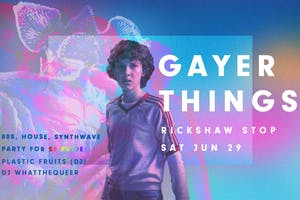 GAYER THINGS: A Stranger Things Party