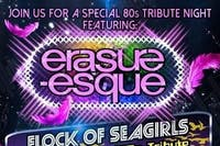 80s TRIBUTE NITE  w/  Erasure-esque,  Flock of Seagirls  & Just Like Heaven