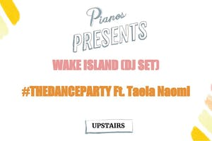Wake Island (DJ set), #THEDANCEPARTY Ft. Taela Naomi