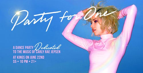 Party For One:  A dance party Dedicated to the music of Carly Rae Jepsen