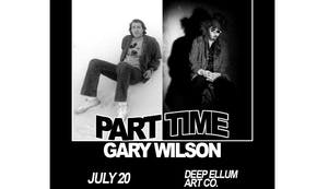 Part Time • Gary Wilson at Deep Ellum Art Co