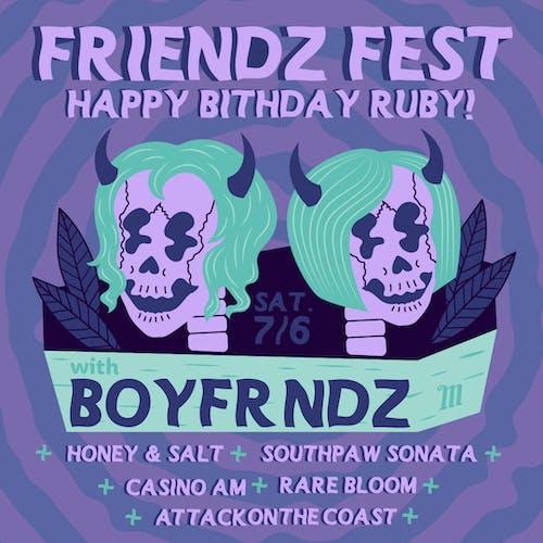 Friendz Fest: Happy Birthday Ruby! @ Mohawk
