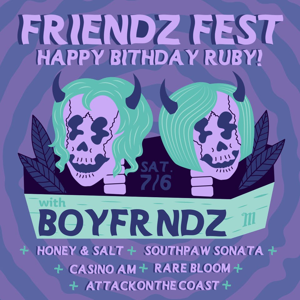 Friendz Fest: Happy Birthday Ruby! @ Mohawk
