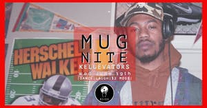MUG NIGHT w/ Kellevators