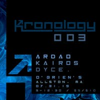 KRONOLOGY 003 with ARDAO, KAIRO5, Dyce.