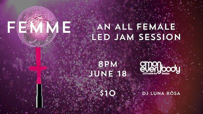 FEMME *an all female-led jam*