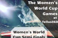 Women's World Cup Semi Finals