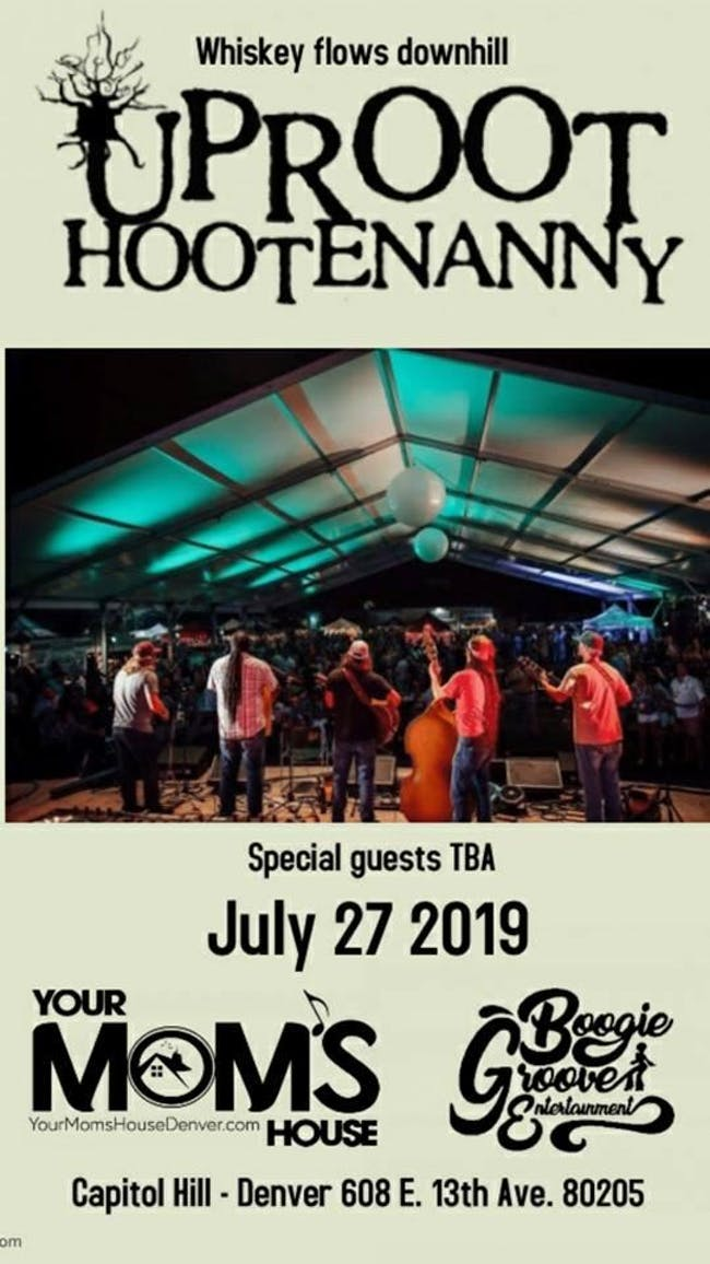 Uproot Hootenanny w/ Special Guests TBA at Your Mom's House