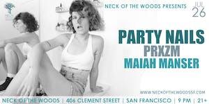 Party Nails, PRXZM, Maiah Manser
