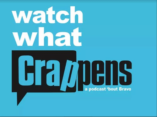 Watch What Crappens Live Podcast!