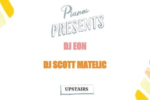DJ Eon, DJ Scott Matelic ($8 after 10PM)
