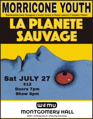 Fantastic Planet Featuring a live performance by Morricone Youth