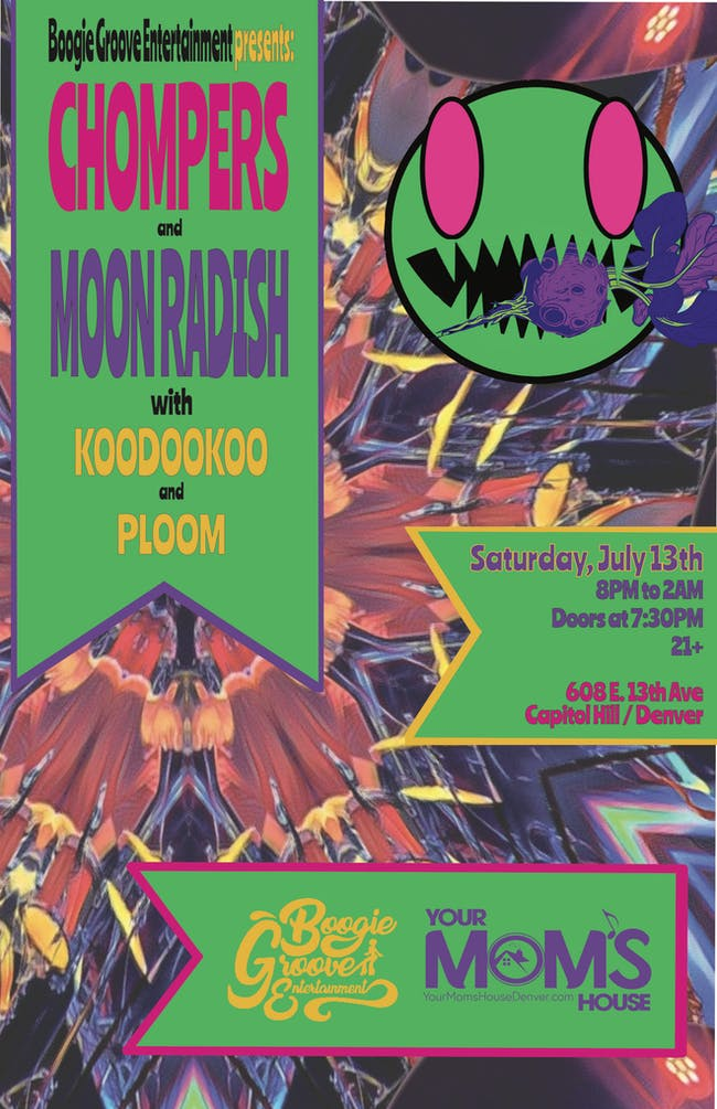 Chompers & MoonRadish w/ Koodookoo, Ploom at Your Mom's House