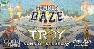 Summer Daze- TROY, Sons of Stereo, Collateral Jammage, Chris Mau